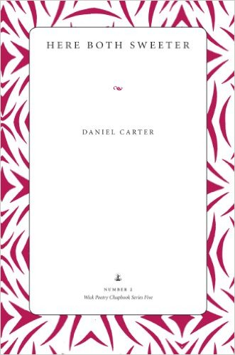 Here Both Sweeter by Daniel Carter